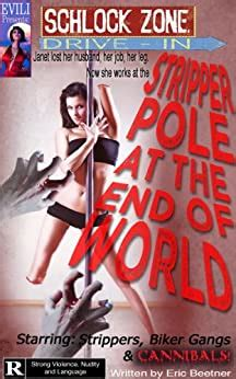 Amazon.com: Stripper Pole At The End Of The World (Schlock Zone Drive In) eBook: Eric Beetner ...