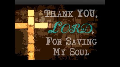 THANK YOU LORD FOR SAVING MY SOUL. | Save your soul, Thank ...
