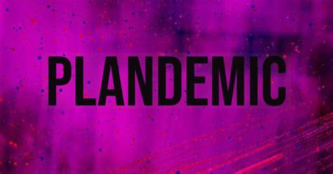 "Status of COVID-19: ""PLANDEMIC"""