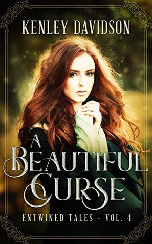 A Beautiful Curse (Entwined Tales, #4) by Kenley Davidson