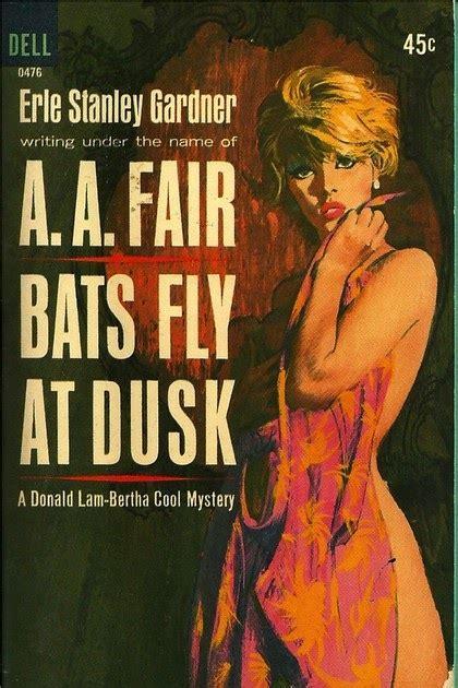 Pop Sensation: Paperback 647: Bats Fly at Dusk / A. A. Fair (Erle Stanley Gardner) (Dell 0476)
