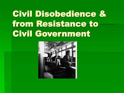 PPT - Civil Disobedience & from Resistance to Civil ...