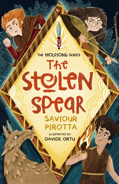 The Stolen Spear by Saviour Pirotta, illustrated by Davide ...