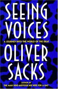 Seeing voices : a journey into the world of the deaf / Oliver Sacks