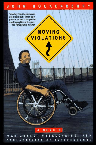 Moving violations : war zones, wheelchairs, and declarations of independence / John Hockenberry