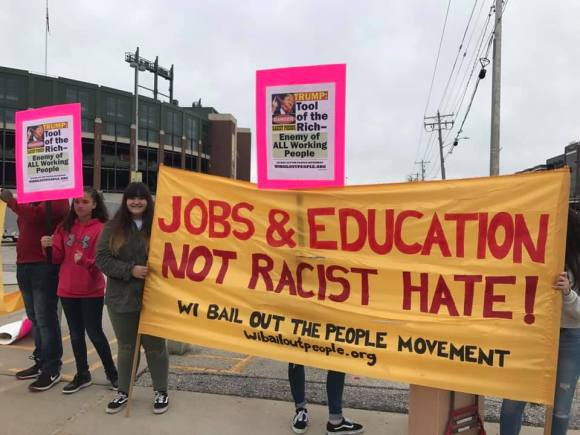 Protest the Racist, Anti-Worker Trump in Oshkosh August 17, 2020 | Wisconsin Bail Out the People ...