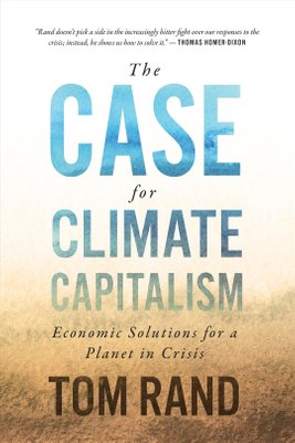 Buy The Case For Climate Capitalism by Tom Rand With Free ...