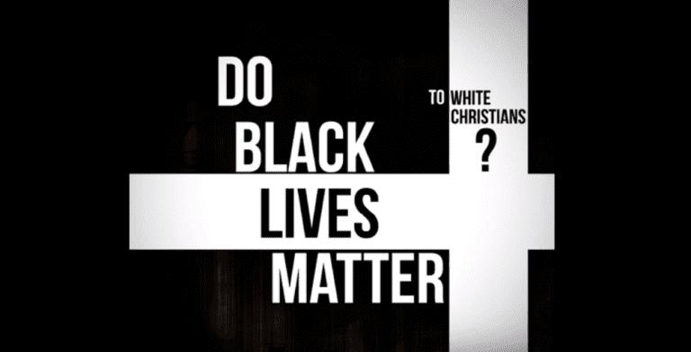 Report: Black Lives Don't Matter To White Christians ...
