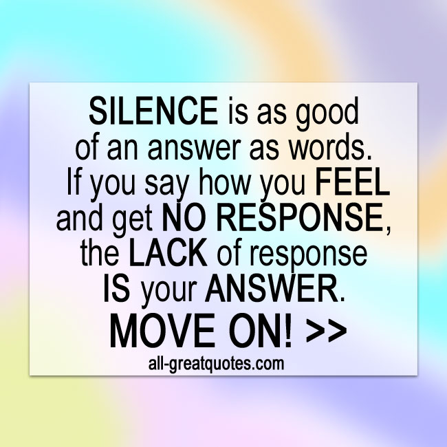 SILENCE is as good of an answer as words - Picture Quotes