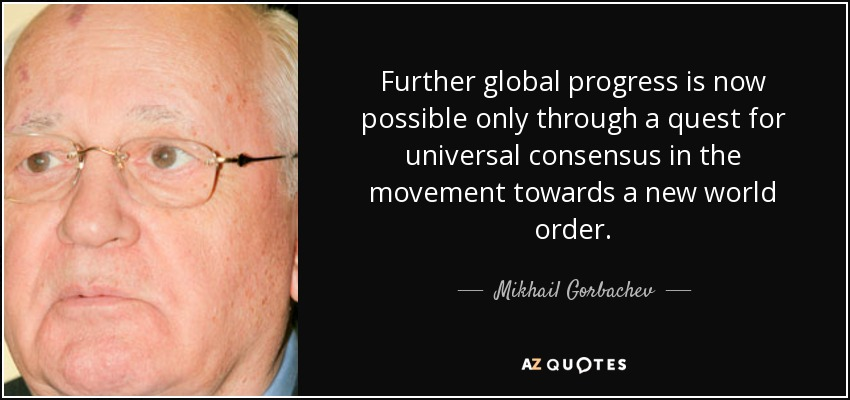 Mikhail Gorbachev quote: Further global progress is now possible only through a quest...