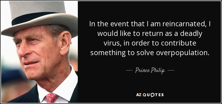 Prince Philip quote: In the event that I am reincarnated ...