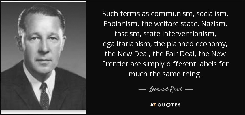 Leonard Read quote: Such terms as communism, socialism ...