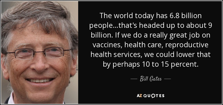 Bill Gates quote: The world today has 6.8 billion people ...