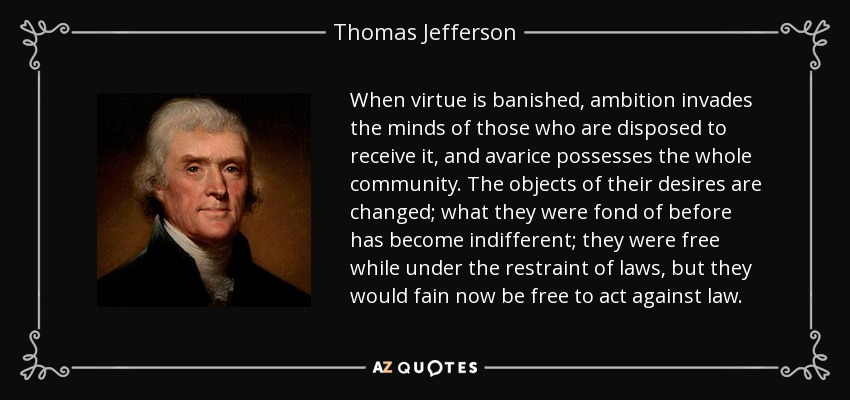 Thomas Jefferson quote: When virtue is banished, ambition ...
