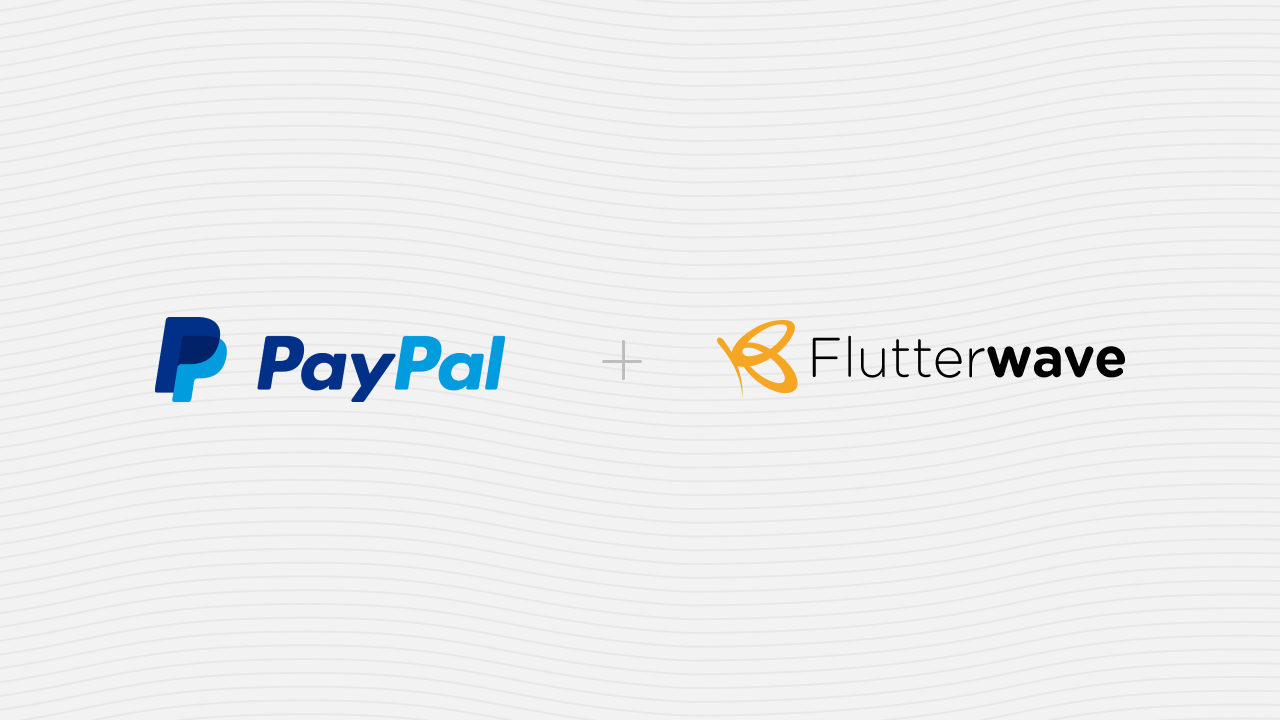 Flutterwave Collaborates With Paypal To Redefine E-Commerce in Africa
