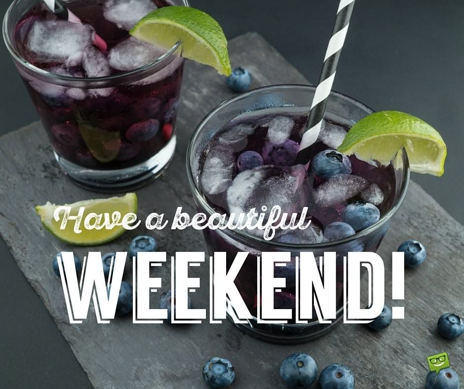 Have a Nice Weekend | Beautiful Weekend Quotes