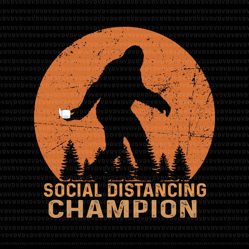 Social Distancing Champion Funny Bigfoot Toilet Paper SVG, Social Distancing Champion Funny ...