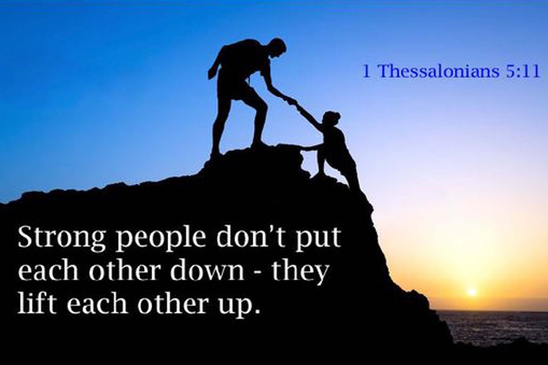 Encourage One Another And Build Each Other Up | Christian ...