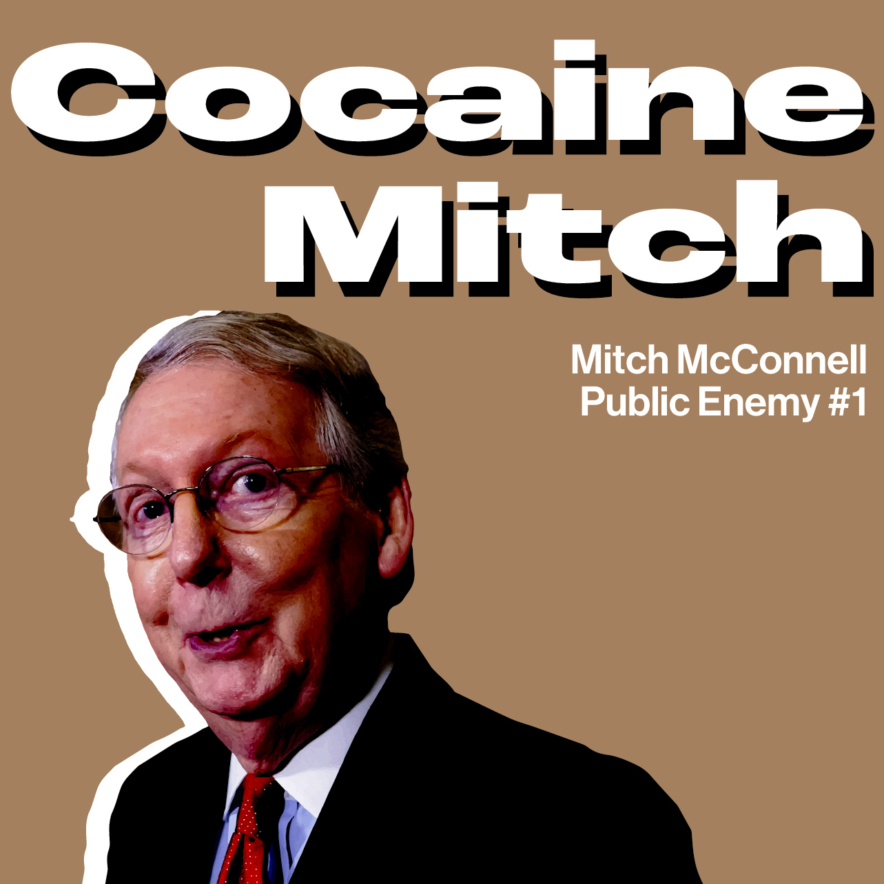 Cocaine Mitch - Mitch McConnell is public enemy #1   DTF ...