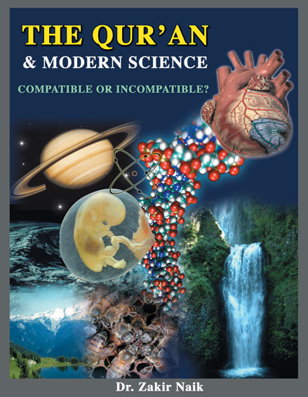 The Qur'an and Modern Science... Compatible or Incompatible?
