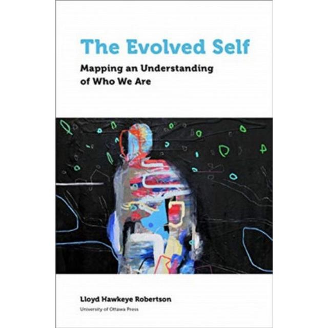The Evolved Self: Mapping an Understanding of Who We Are ...
