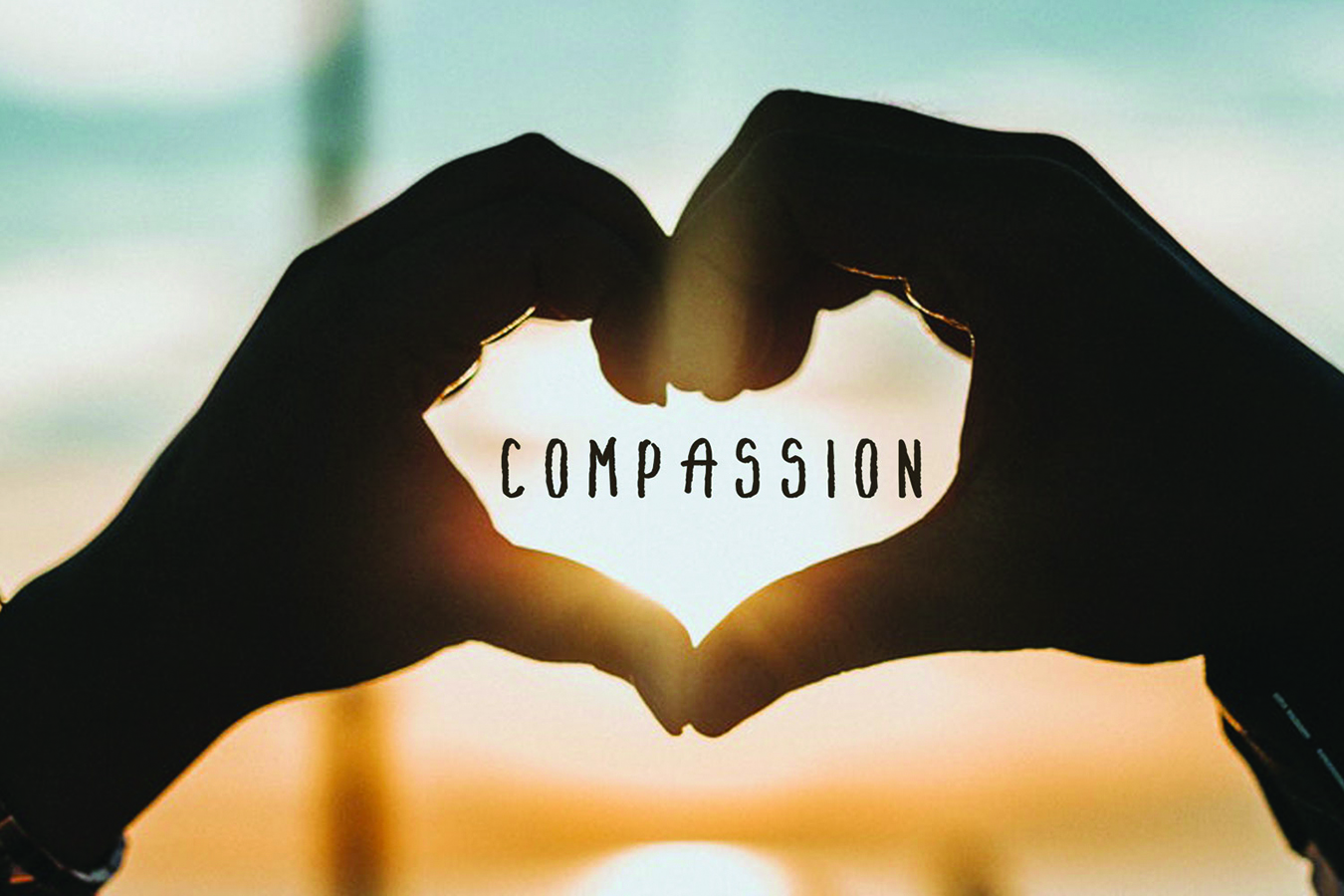 Some Practical Ways for You to Grow in Compassion | The ...
