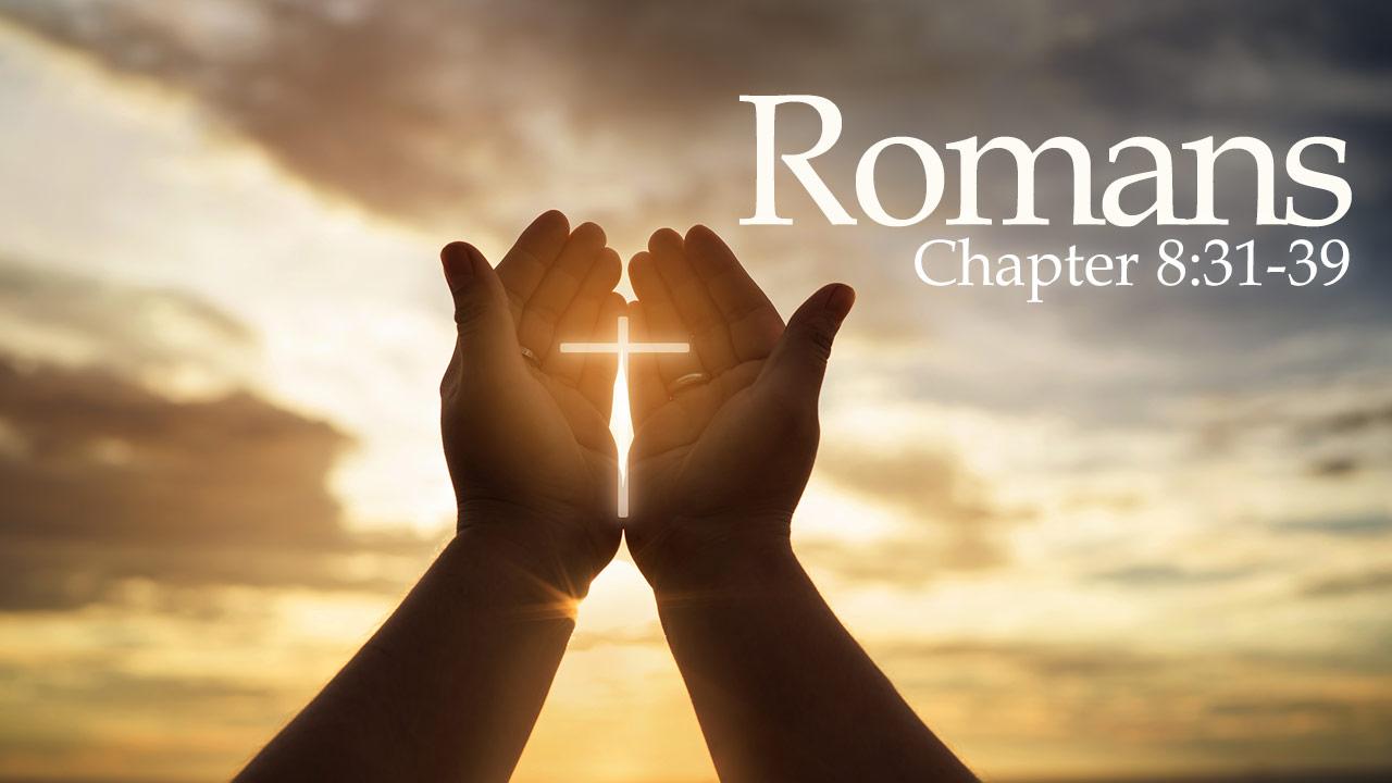 Romans 8:31-39 - Verse by Verse