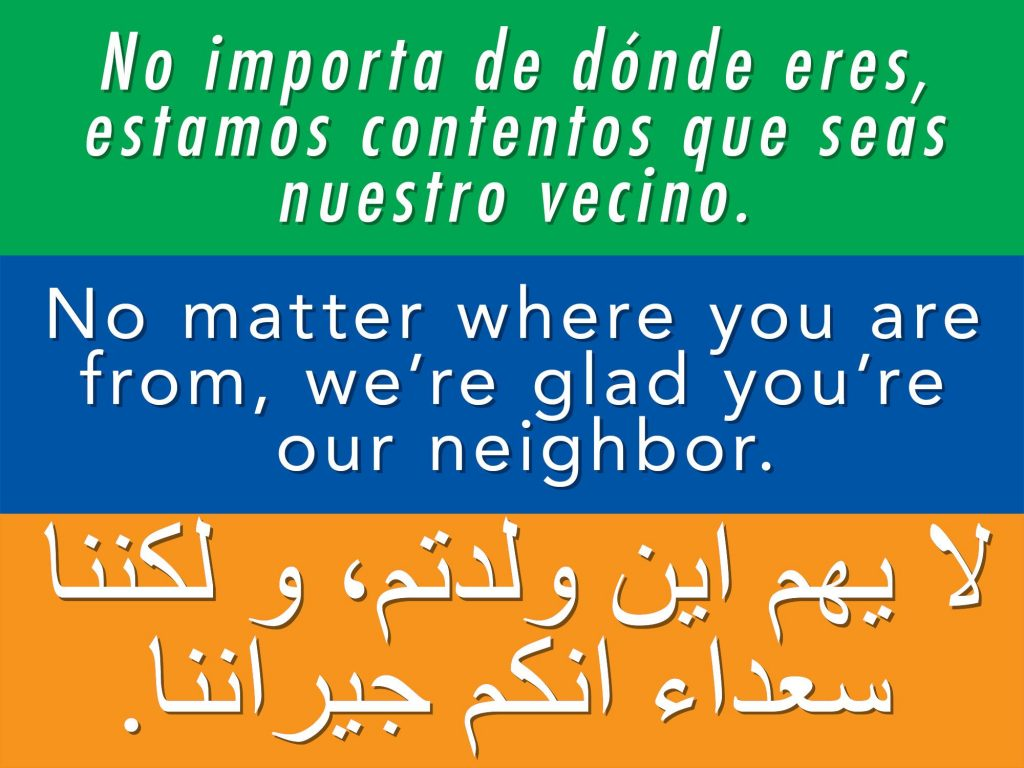 ... Neighbors – No matter where you are from, we're glad you're our