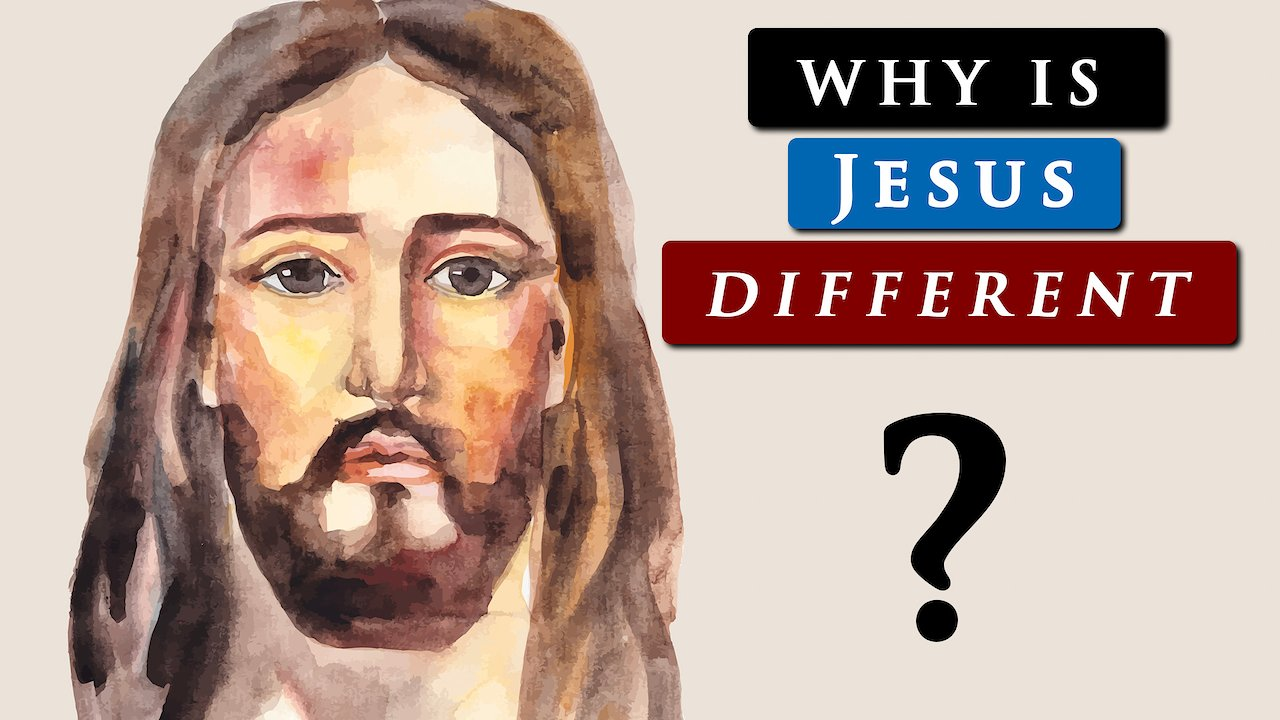 What makes JESUS DIFFERENT from OTHER RELIGIOUS FIGURES on ...