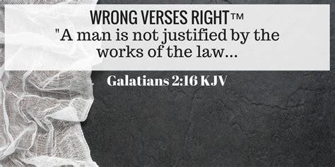 Wrong Verses Right: Galatians 2:16 KJV | A WOMAN SAVED ...
